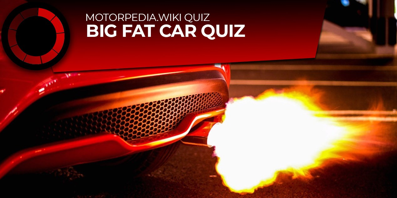 Big Fat Car Quiz 10 Things You Thought You Knew About Motors Uk