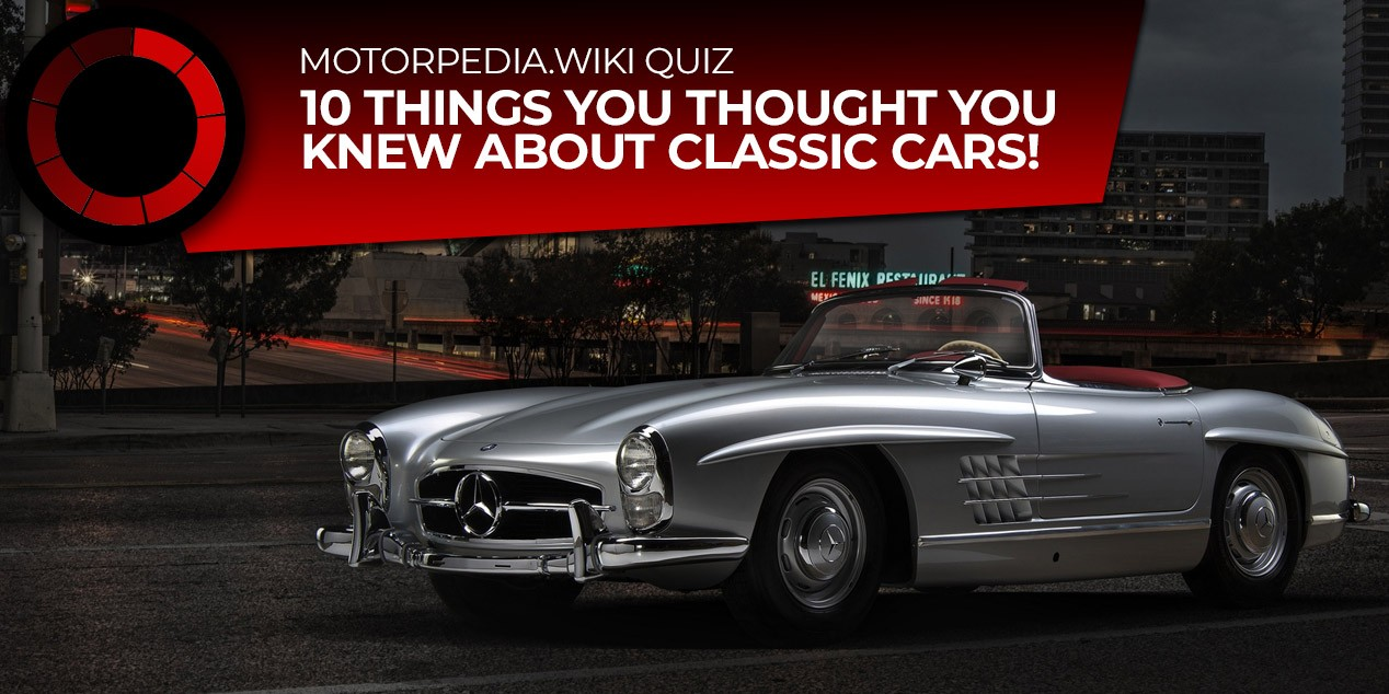 Quiz 10 Things You Thought You Knew About Classic Cars Uk Car